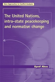 Cover The United Nations, intra-state peacekeeping and normative change