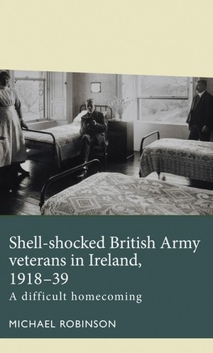 Cover Shell-shocked British Army veterans in Ireland, 1918–39
