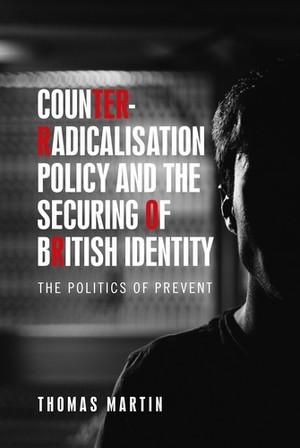 Cover Counter-radicalisation policy and the securing of British                 identity