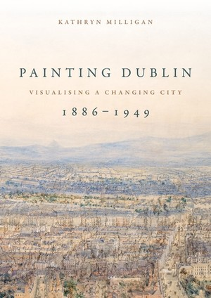 Cover Painting Dublin, 1886–1949