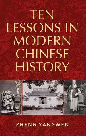 Cover Ten Lessons in Modern Chinese History