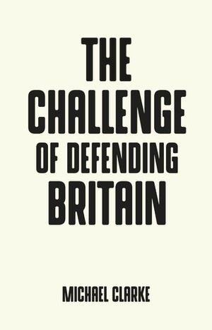 Cover The challenge of defending Britain