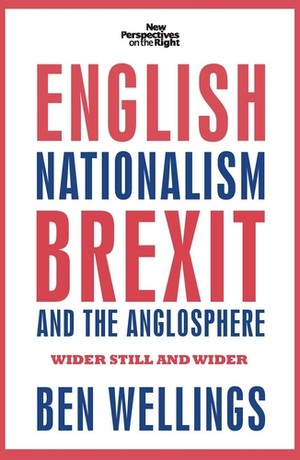 Cover English nationalism, Brexit and the Anglosphere