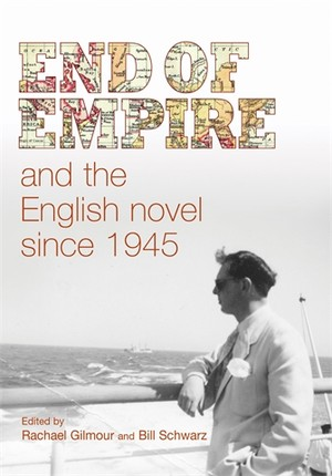 Cover End of empire and the English novel since 1945