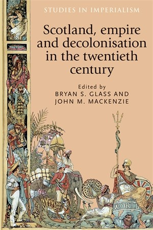 Cover Scotland, empire and decolonisation in the twentieth century