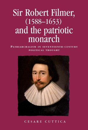 Cover Sir Robert Filmer (1588-1653) and the patriotic monarch
