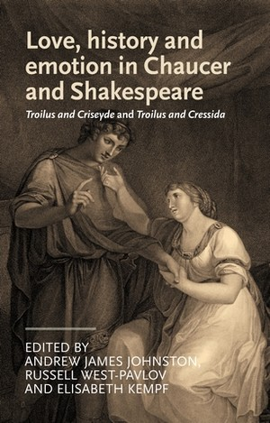 Cover Love, history and emotion in Chaucer and Shakespeare