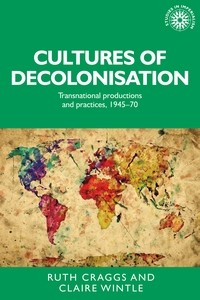 Cover Cultures of decolonisation