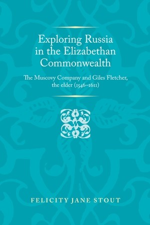 Cover Exploring Russia in the Elizabethan commonwealth
