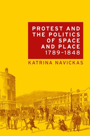 Cover Protest and the politics of space and place, 1789–1848