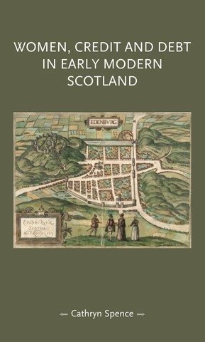 Cover Women, credit, and debt in early modern Scotland