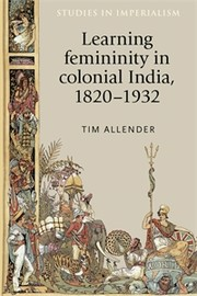 Learning femininity in colonial India, 1820–1932