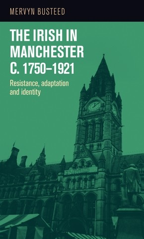 Cover The Irish in Manchester c. 1750–1921