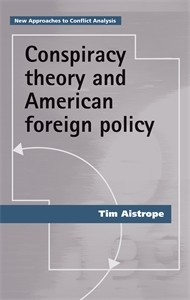 Cover Conspiracy theory and American foreign policy