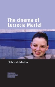 Cover The cinema of Lucrecia Martel