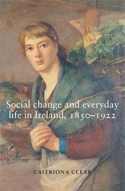 Social change and everyday life in Ireland 1850–1922