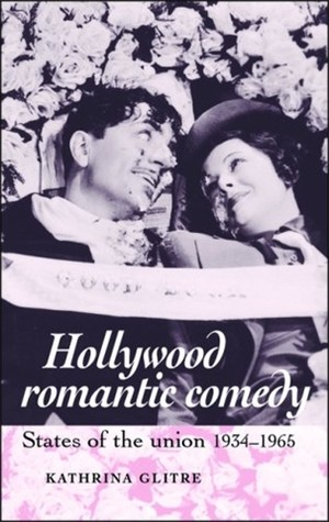 Cover Hollywood romantic comedy States of the union, 1934–65