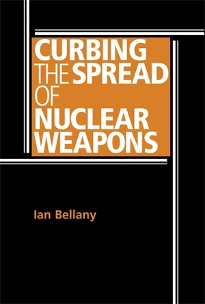 Cover Curbing the spread of nuclear weapons