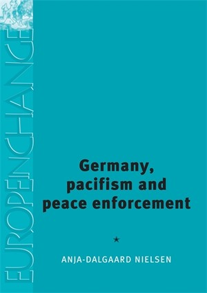 Cover Germany, pacifism and peace enforcement