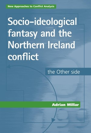 Cover Socio-ideological fantasy and the Northern Ireland conflict