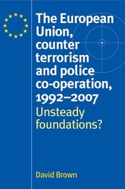 The European Union, counter terrorism and police co-operation, 1992–2007