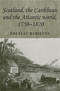 Cover Scotland, the Caribbean and the Atlantic world 1750–1820