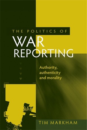 Cover The politics of war reporting