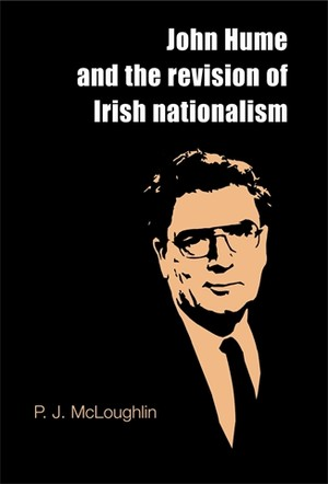 Cover John Hume and the revision of Irish nationalism