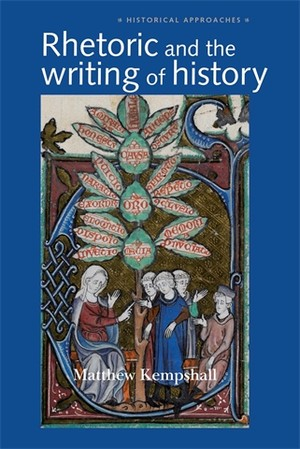 Cover Rhetoric and the writing of history, 400 –1500