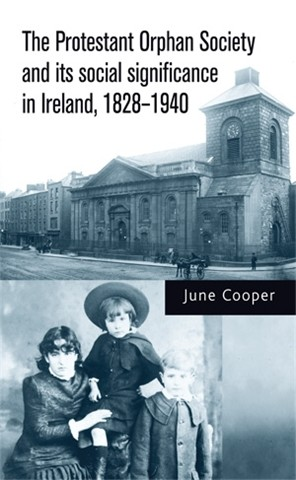 Cover The Protestant Orphan Society and its social significance in Ireland, 1828–1940