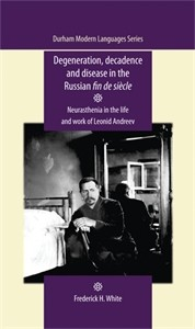 Cover Degeneration, decadence and disease in the Russian fin de siècle