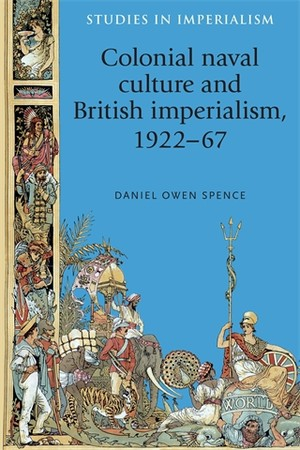 Cover Colonial naval culture and British imperialism, 1922–67