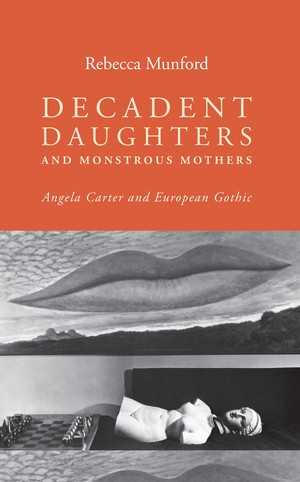 Cover Decadent Daughters and Monstrous Mothers
