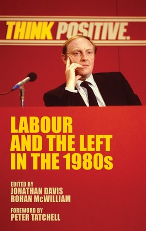 Cover Labour and the left in the 1980s