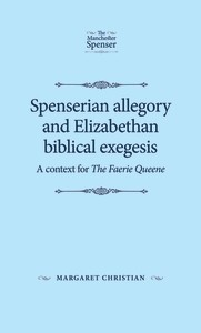 Cover Spenserian allegory and Elizabethan biblical exegesis
