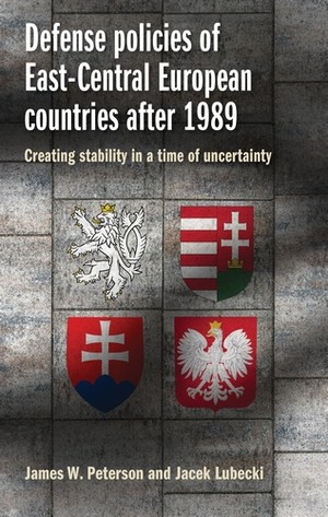 Cover Defense policies of East-Central European countries after 1989