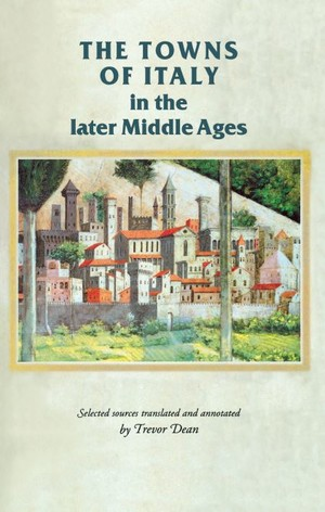 Cover The towns of Italy in the later Middle Ages