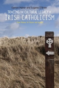 Cover Tracing the cultural legacy of Irish Catholicism