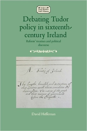 Cover Debating Tudor policy in sixteenth-century Ireland