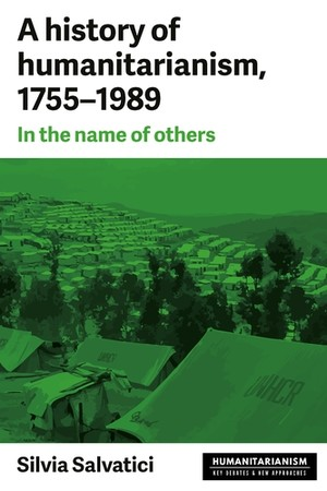 Cover A history of humanitarianism, 1755–1989