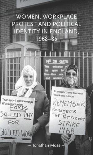 Cover Women, workplace protest and political identity in England, 1968-85