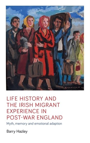 Cover Life history and the Irish migrant experience in post-war England