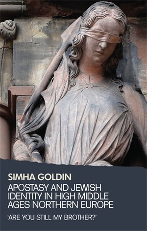 Cover Apostasy and Jewish identity in High Middle Ages Northern Europe