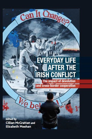 Cover Everyday life after the Irish conflict