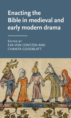 Cover Enacting the Bible in medieval and early modern drama