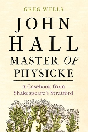 Cover John Hall, Master of Physicke