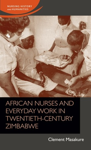 Cover African nurses and everyday work in twentieth-century Zimbabwe