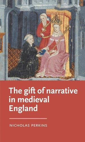 Cover The gift of narrative in medieval England