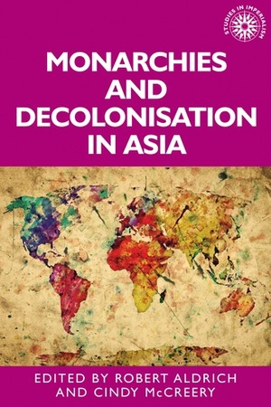Cover Monarchies and decolonisation in Asia