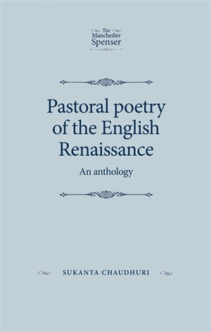 Cover Pastoral poetry of the English Renaissance